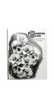 The Blooming Dead - A Collection of Roses, Skulls & Other Dark Art by Darren Demma